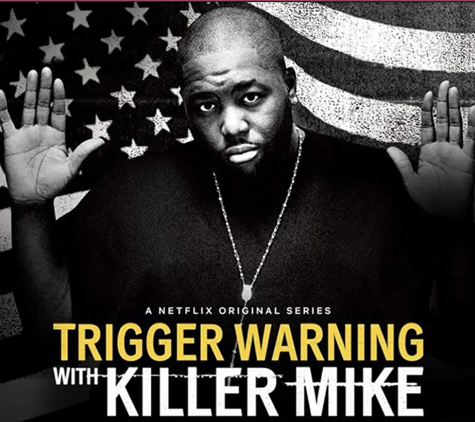 Documentary series Trigger Warning with Killer Mike